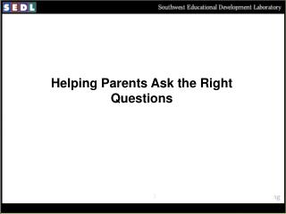 Helping Parents Ask the Right Questions