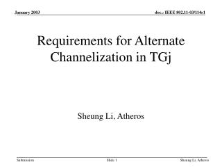 Requirements for Alternate Channelization in TGj