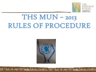 THS MUN – 2013 RULES OF PROCEDURE