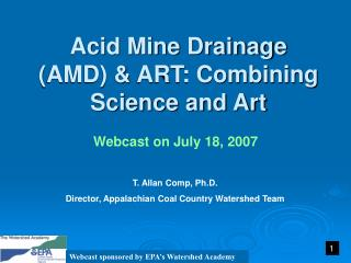 Acid Mine Drainage (AMD) & ART: Combining Science and Art