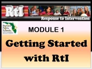 MODULE 1 Getting Started  with  RtI