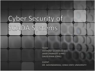 Cyber Security of SCADA Systems