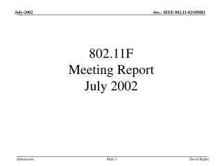 802.11F  Meeting Report July 2002