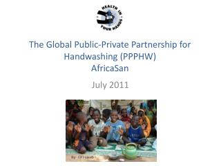 The Global Public-Private Partnership for  Handwashing  (PPPHW) AfricaSan