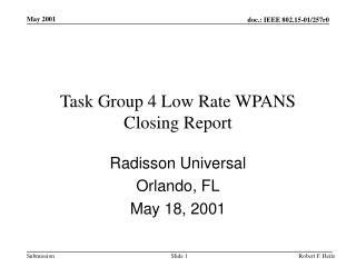 Task Group 4 Low Rate WPANS Closing Report