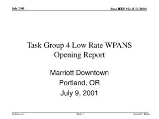 Task Group 4 Low Rate WPANS Opening Report