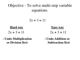 Objective - To solve multi-step variable equations.