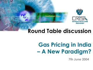 Round Table discussion Gas Pricing in India – A New Paradigm?