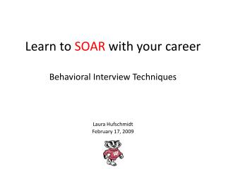 Learn to  SOAR  with your career Behavioral Interview Techniques