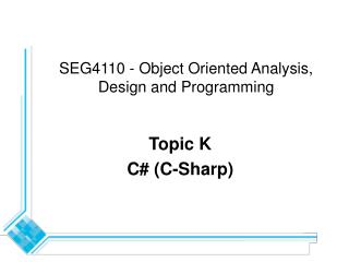 SEG4110 - Object Oriented Analysis, Design and Programming