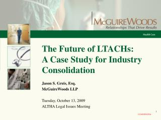 The Future of LTACHs:       A Case Study for Industry Consolidation
