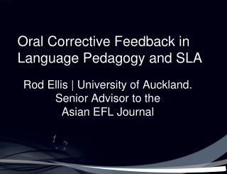 Oral Corrective Feedback in Language Pedagogy and SLA