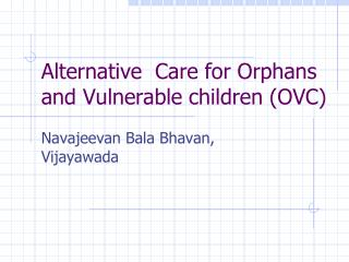 Alternative  Care for Orphans and Vulnerable children (OVC)