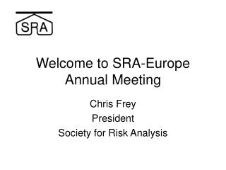 Welcome to SRA-Europe Annual Meeting