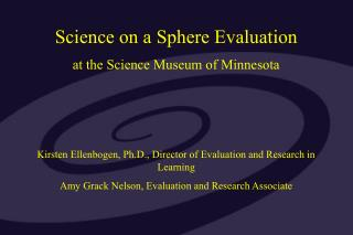 Science on a Sphere Evaluation at the Science Museum of Minnesota