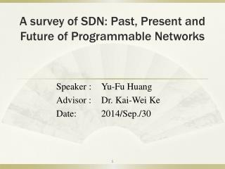 A survey of SDN: Past, Present and Future of Programmable Networks