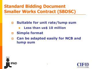 Standard Bidding Document Smaller Works Contract (SBDSC)