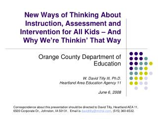 Orange County Department of Education W. David Tilly III, Ph.D. Heartland Area Education Agency 11
