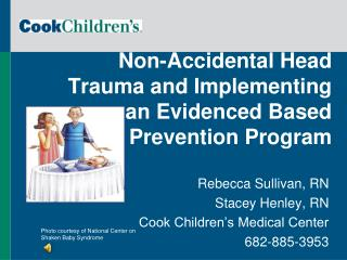 Non-Accidental Head Trauma and  Implementing an Evidenced Based Prevention Program