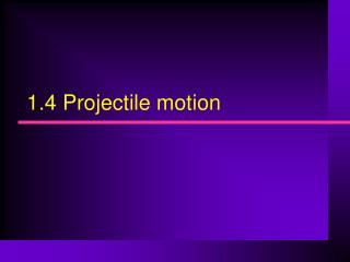 1.4 Projectile motion