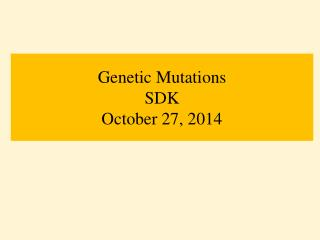 Genetic Mutations SDK October 27, 2014