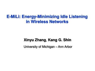 E- MiLi : Energy-Minimizing Idle Listening in Wireless Networks
