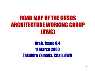 ROAD MAP OF THE CCSDS ARCHITECTURE WORKING GROUP (AWG)