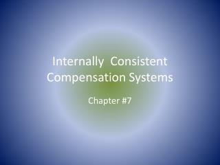 Internally  Consistent Compensation Systems