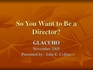 So You Want to Be a Director?