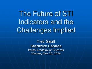 The Future of STI Indicators and the Challenges Implied