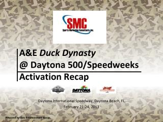 A&E  Duck Dynasty @ Daytona 500/Speedweeks Activation Recap