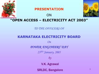 "PRESENTATION ON ""OPEN ACCESS – ELECTRICITY ACT 2003"" TO THE OFFICERS OF"
