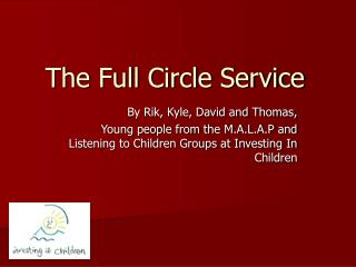 The Full Circle Service