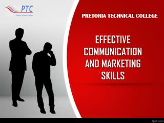 EFFECTIVE  COMMUNICATION AND MARKETING SKILLS