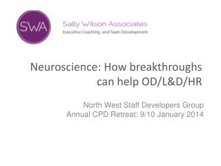 Neuroscience: How breakthroughs can help OD/L&D/HR