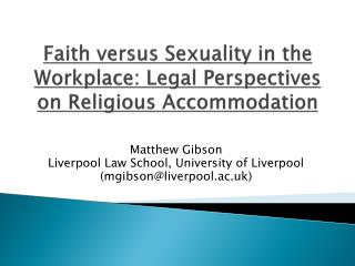 Faith versus Sexuality in the Workplace: Legal Perspectives on Religious Accommodation