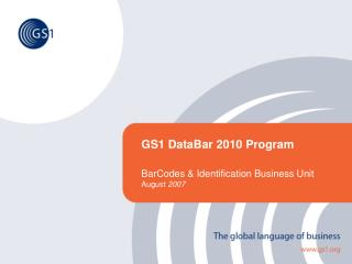 GS1 DataBar 2010 Program  BarCodes & Identification Business Unit August  2007