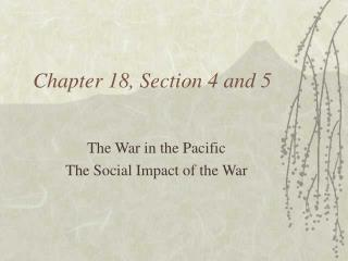 Chapter 18, Section 4 and 5