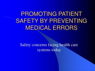PROMOTING PATIENT SAFETY BY PREVENTING MEDICAL ERRORS