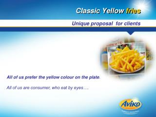 Classic Yellow  fries