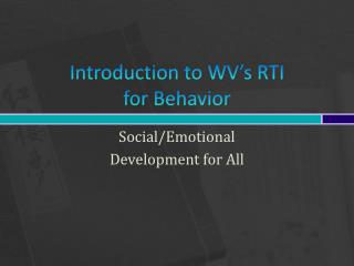 Introduction to WV's RTI  for Behavior