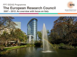 FP7 IDEAS Programme The European Research Council 2007 – 2012: An overview with focus on Italy