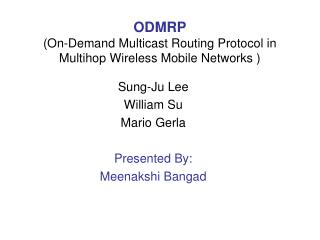 ODMRP (On-Demand Multicast Routing Protocol in Multihop Wireless Mobile Networks )