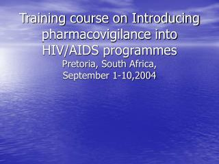Training course on Introducing pharmacovigilance into HIV/AIDS programmes