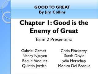 Chapter 1: Good is the Enemy of Great