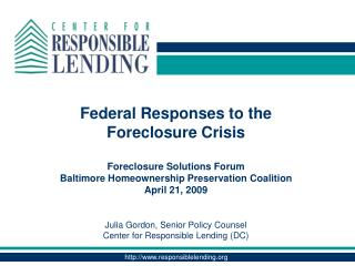 Federal Responses to the Foreclosure Crisis Foreclosure Solutions Forum