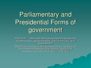 Parliamentary and Presidential Forms of government