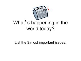 What ' s happening in the world today?
