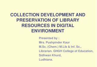 COLLECTION DEVELOPMENT AND PRESERVATION OF LIBRARY RESOURCES IN DIGITAL ENVIRONMENT