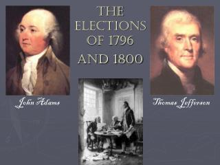 The Elections of 1796 and 1800